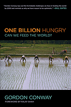 One billion hungry : can we feed the world?