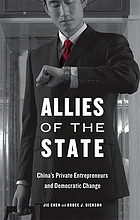 Allies of the state : China's private entrepreneurs and democratic change