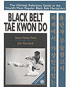 Black belt tae kwon do : the ultimate reference guide to the world's most popular black belt martial art