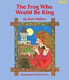 The frog who would be king