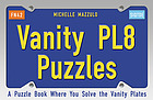 Vanity pl8 puzzles : a puzzle book where you solve the vanity plates