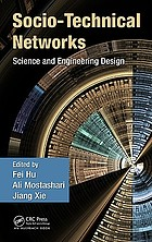 Socio-technical networks : science and engineering design