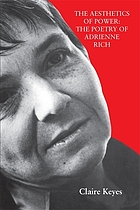 The aesthetics of power : the poetry of Adrienne Rich