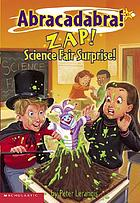 Zap! Science fair surprise!