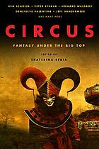 Circus : fantasy under the big top