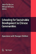Schooling for sustainable development in Chinese communities : experience with younger children