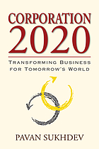 Corporation 2020 : transforming business for tomorrow's world