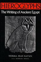 Hieroglyphs, the writing of ancient Egypt