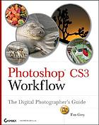 Photoshop CS3 workflow : the digital photographer's guide