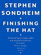 Finishing the hat : collected lyrics (1954-1981) with attendant comments, principles, heresies, grudges, whines and anecdotes