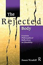 The rejected body : feminist philosophical reflections on disability