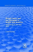 Robert Owen and the Owenites in Britain and America : the quest for the new moral world