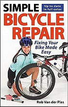 Simple bicycle repair : fixing your bike made easy