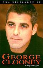 The biography of George Clooney