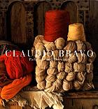 Claudio Bravo : drawings and paintings.