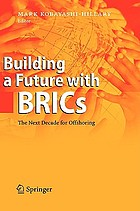 Building a future with BRICs : the next decade for offshoring