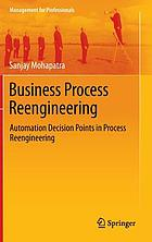 Business process reengineering : automation decision points in process reengineering