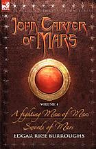 John Carter of Mars : v. 4 the seventh adventure : A fighting man of  Mars, the eighth adventure : Swords of Mars