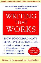 Writing that works : how to communicate effectively in business, e-mail, letters, memos, presentations, plans, reports, proposals, resumes, speeches