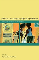 African Americans doing feminism : putting theory into everyday practice
