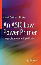 An ASIC low power primer : analysis, techniques and specification
