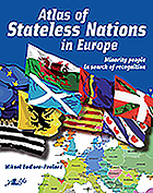 Atlas of stateless nations in Europe : minority peoples in search of recognition