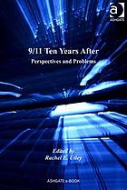 9/11 Ten Years After : Perspectives and Problems.