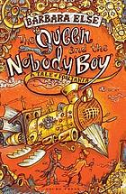 The queen and the nobody boy : Hodie's journey (in five parts all about bad choices)