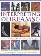 Interpreting dreams : a history of dream analysis
