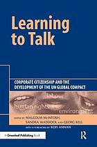 Learning to talk : corporate citizenship and the development of the UN Global Compact