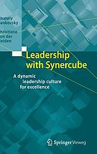 Leadership with Synercube : a dynamic leadership culture for excellence