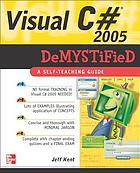 Visual C♯ 2005 demystified