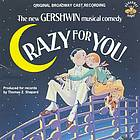 Crazy for you : the new Gershwin musical comedy : original Broadway cast recording