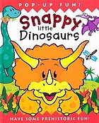 Snappy little dinosaurs : pop-up fun