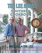 The Lee Bros. southern cookbook : stories and recipes for southerners and would-be southerners