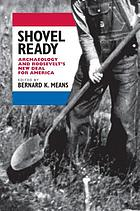 Shovel ready : archaeology and Roosevelt's New Deal for America