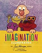 Imagination illustrated : the Jim Henson journal