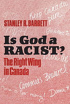 Is God a racist? : the right wing in Canada