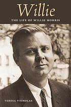 Willie : the life of Willie Morris