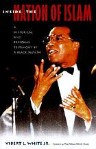 Inside the Nation of Islam : a historical and personal testimony by a Black Muslim