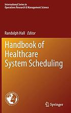 Handbook of healthcare system scheduling