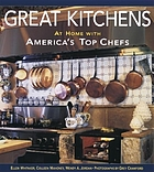 Great chefs, great kitchens : at home with America's top chefs