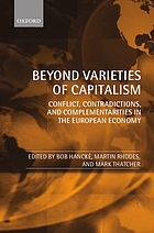 Beyond varieties of capitalism : conflict, contradictions, and complementarities in the European economy
