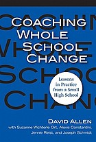 Coaching whole school change : lessons in practice from a small high school