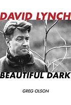 David Lynch : beautiful dark