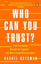 Who can you trust? : how technology brought us together : and why it could drive us apart