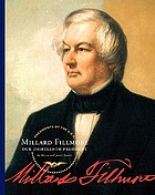 Millard Fillmore : our thirteenth president
