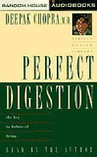 Perfect digestion : the key to balanced living