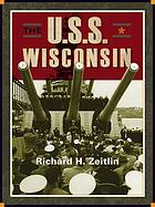 The U.S.S. Wisconsin : a history of two battleships