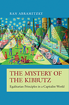 The mystery of the kibbutz Egalitarian principles in a capitalist world